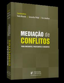 Mediacao de Conflitos para Iniciantes, Praticantes e Docentes
